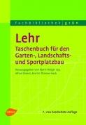 Lehr- Taschenbuch für den Garten-, Landschafts- und Sportplatzbau