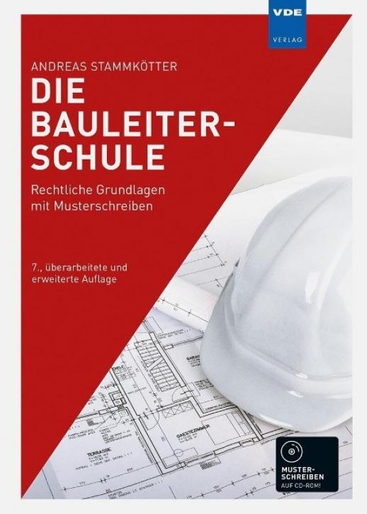 Die Bauleiterschule - Rechtliche Grundlagen mit Musterschreiben