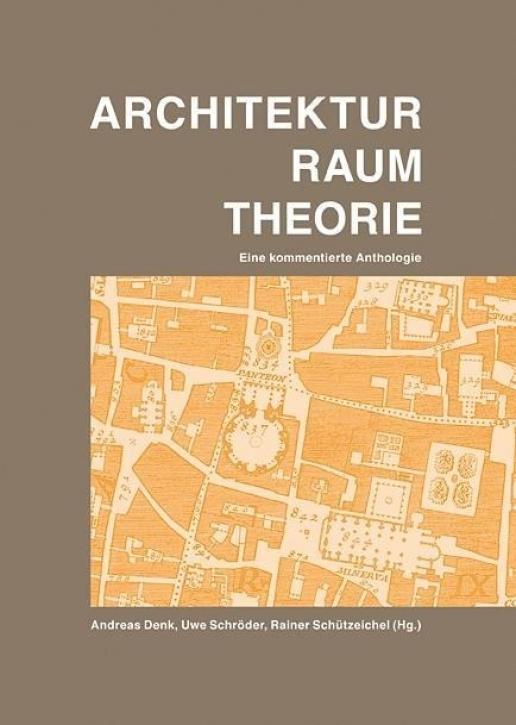 Architektur Raum Theorie - Eine kommentierte Anthologie