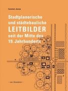 Stadtplanerische und städtebauliche Leitbilder seit der Mitte des 19. Jahrhunderts