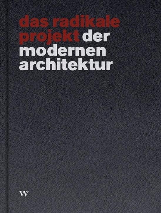 Das radikale projekt der modernen architektur