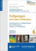 Baurechtliche und -technische Themensammlung. Heft 6: Tiefgaragen und andere Parkbauten