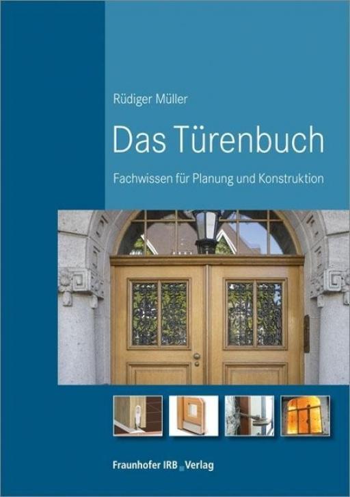 Das Türenbuch - Fachwissen für Planung und Konstruktion