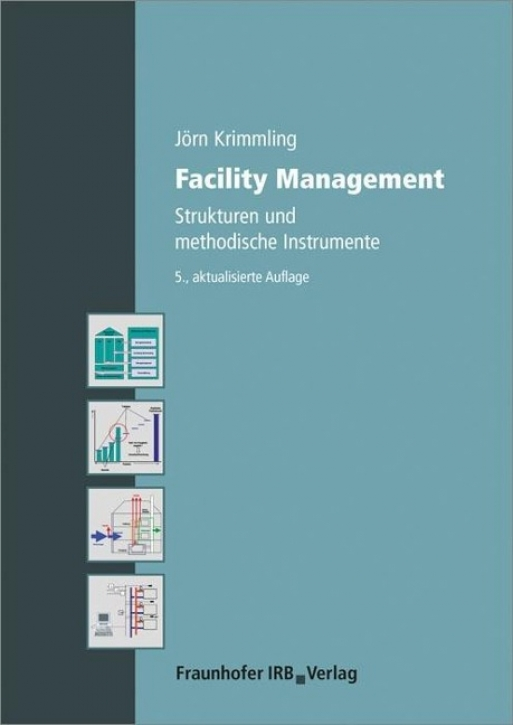 Facility Management - Strukturen und methodische Instrumente