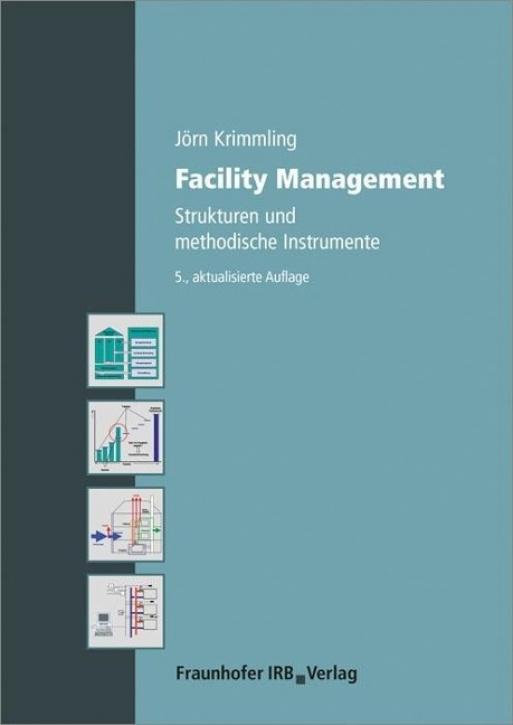 Facility Management - Strukturen und methodische Instrumente