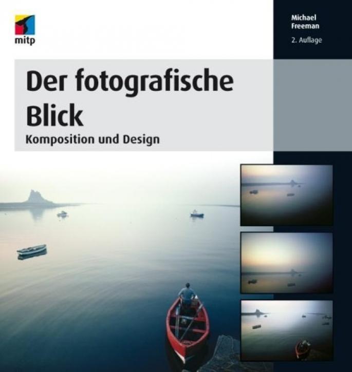Der fotografische Blick: Komposition und Design