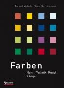 Farben - Natur, Technik, Kunst