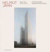 Helmut Jahn - Bauten 1975-2015: Fotografien von Rainer Viertlböck