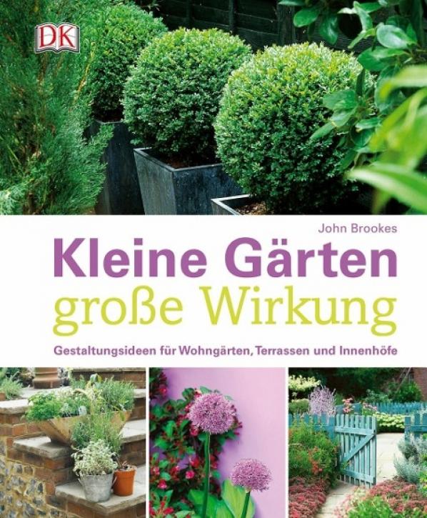 Kleine Gärten - große Wirkung