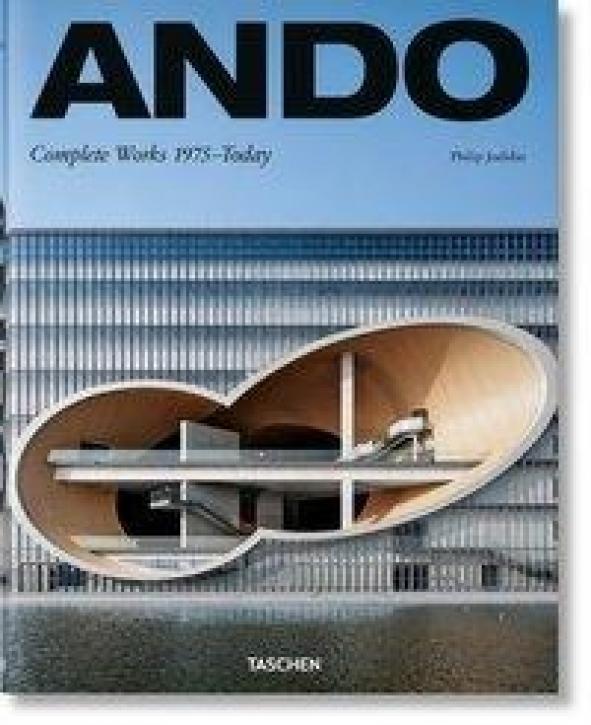 Tadao Ando - Das Gesamtwerk 1975-Heute