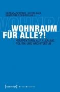 Wohnraum für alle?! Perspektiven auf Planung, Politik und Architektur