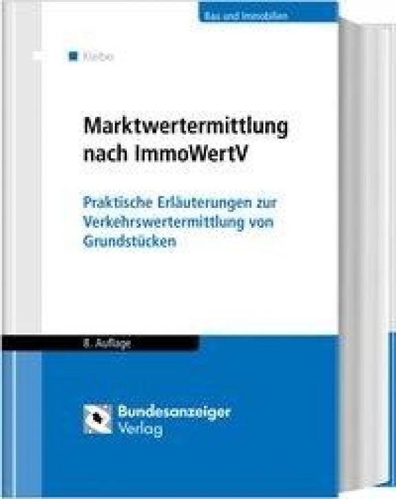 Marktwertermittlung nach ImmoWertV: Praxiskommentar zur Verkehrswertermittlung von Grundstücken