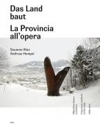 Das Land baut: Öffentliche Bauten in Südtirol 2009-2013