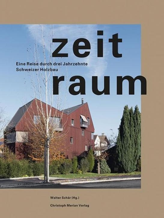 Zeitraum - Eine Reise durch drei Jahrzehnte Schweizer Holzbau