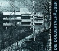 Die Doldertalhäuser - Ein Hauptwerk des Neuen Bauens in Zürich