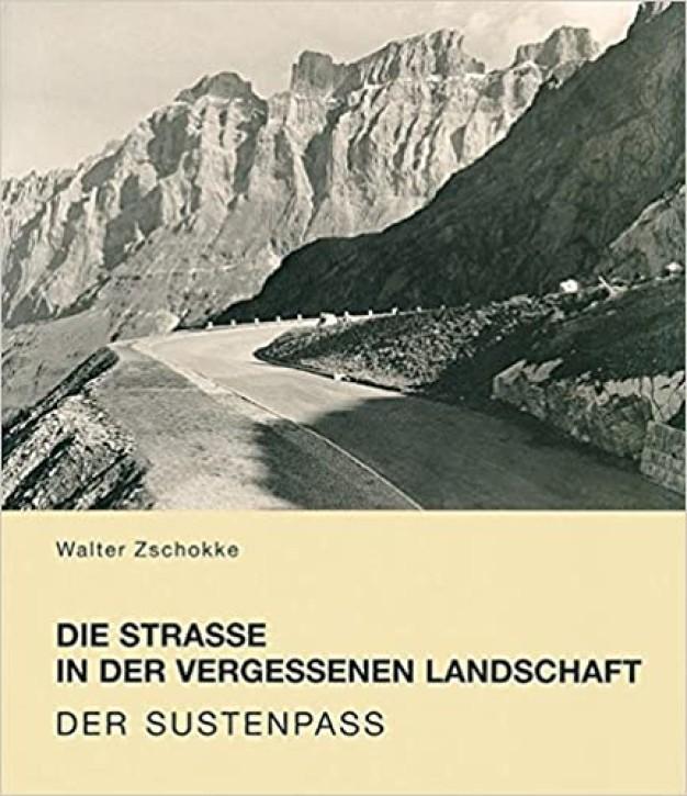 Die Strasse in der vergessenen Landschaft: Der Sustenpass