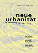 Neue Urbanität - das Verschmelzen von Stadt und Landschaft