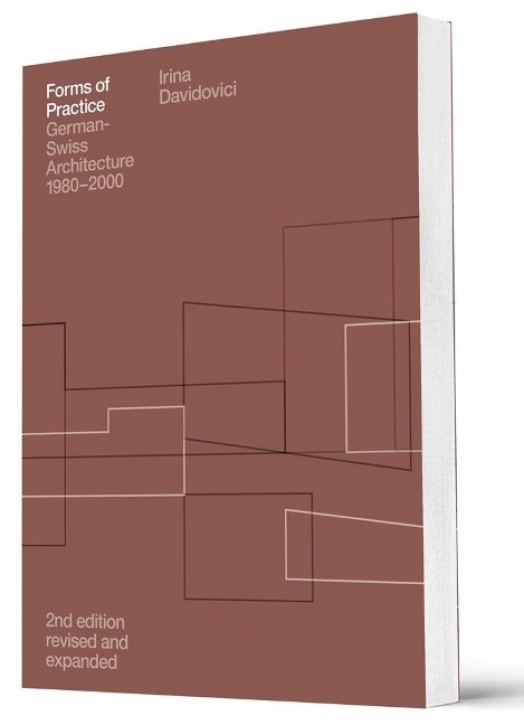 Forms of Practice: German-Swiss Architecture 1980-2000