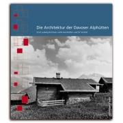 Die Architektur der Davoser Alphütten