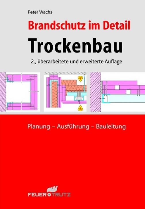 Brandschutz im Detail - Trockenbau: Planung - Ausführung - Bauleitung