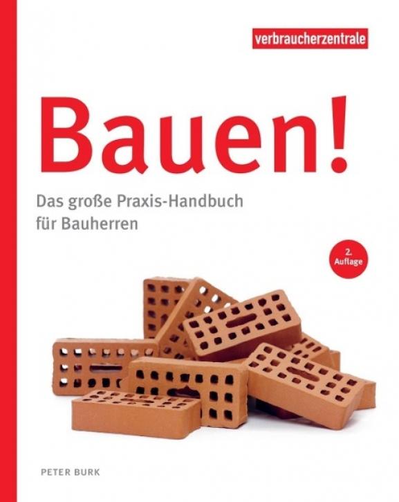 Bauen! Das große Praxis-Handbuch für Bauherren