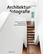 Architekturfotografie - Technik, Aufnahme, Bildgestaltung und Nachbearbeitung