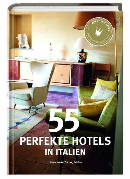 55 perfekte Hotels in Italien