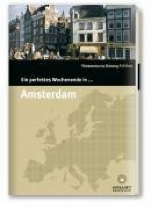 Amsterdam - Ein perfektes Wochenende in....