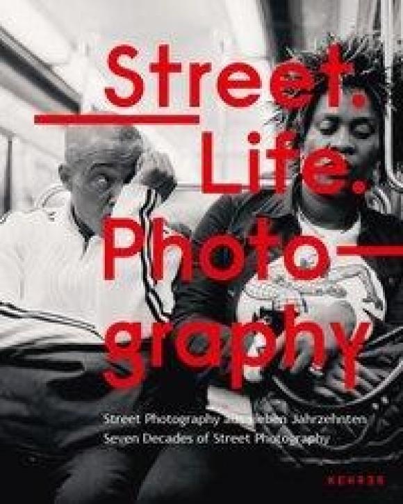 Street. Life. Photography: Street Photographyaus sieben Jahrzehnten