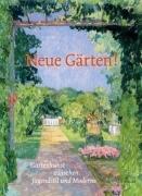 Neue Gärten - Gartenkunst zwischen Jugendstil und Moderne