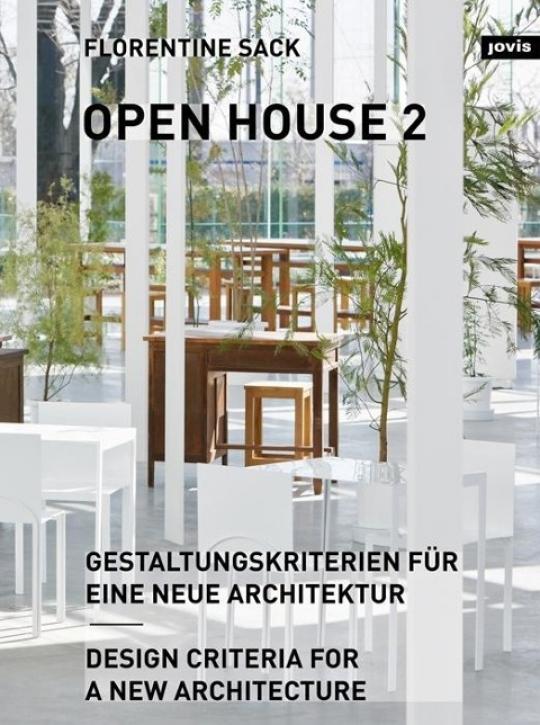 Open House 2 - Gestaltungskriterien für eine neue Architektur