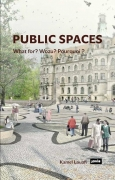 Public Spaces What for? Wozu? Pourquoi?
