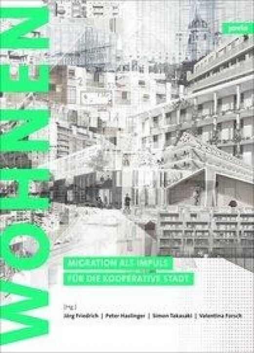 Zukunft Wohnen - Migration als Impuls für die Kooperative Stadt