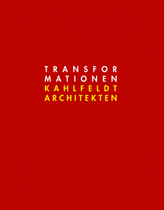 Transformationen - Kahlfeldt Architekten