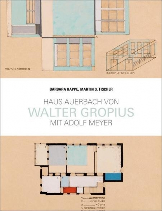 Haus Auerbach von Walter Gropius mit Adolf Meyer