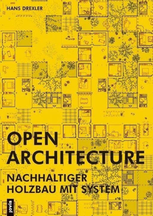 Open Architecture - Nachhaltiger Holzbau mit System