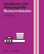 Museumsbauten - Handbuch und Planungshilfe