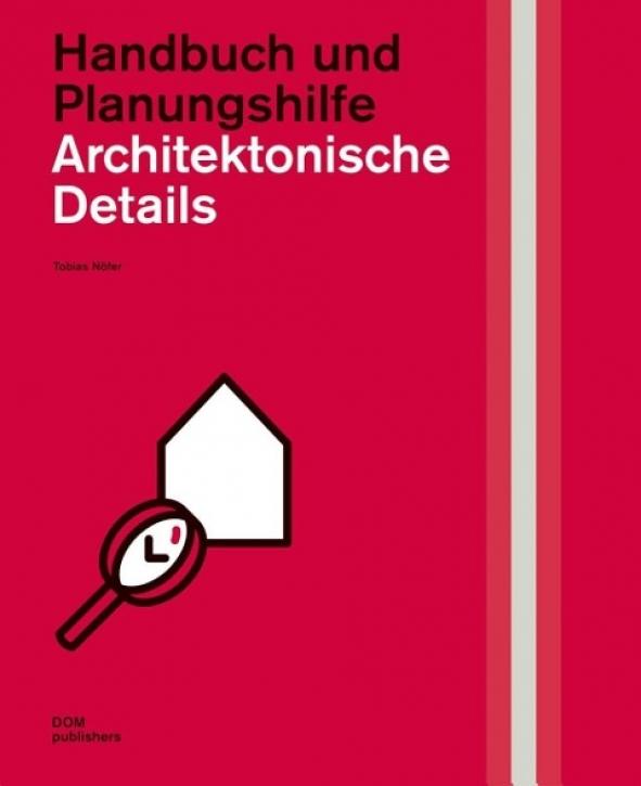 Architektonische Details - Handbuch und Planungshilfe