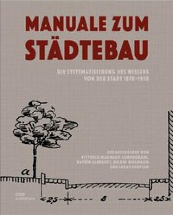 Manuale zum Städtebau. Die Systematisierung des Wissens von der Stadt 1870-1950