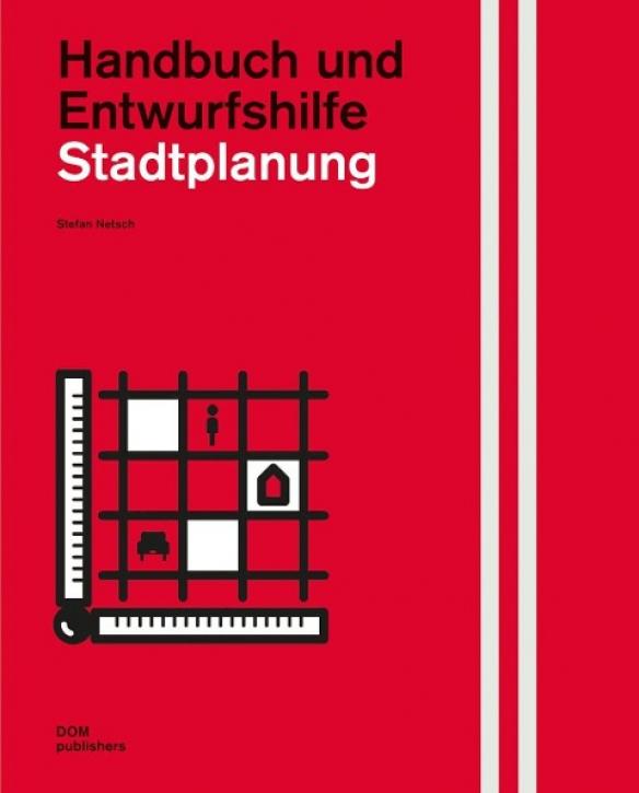 Stadtplanung - Handbuch und Entwurfshilfe