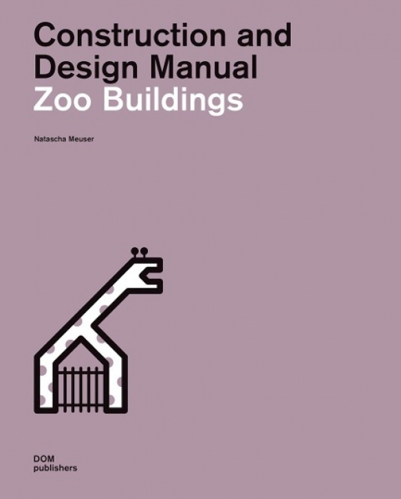 Zoo Buildings - Construction and Design Manual