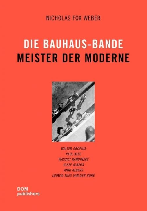 Die Bauhaus-Bande - Meister der Moderne