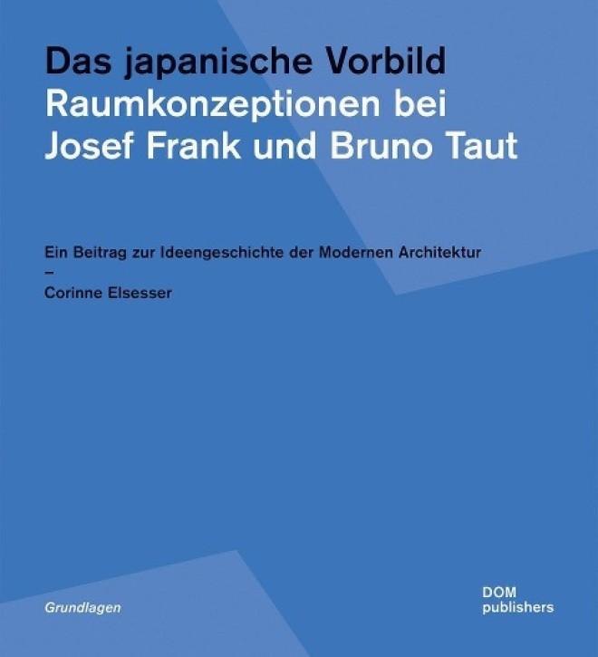 Das japanische Vorbild - Raumkonzeptionen bei Josef Frank und Bruno Taut