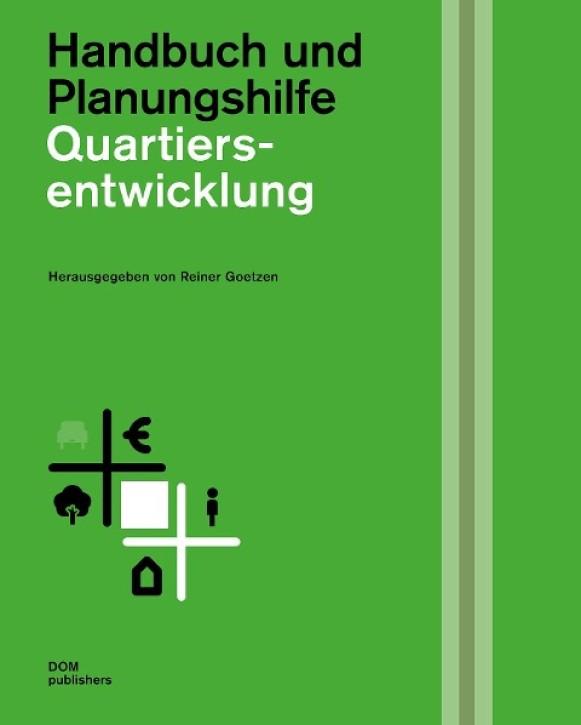Quartiersentwicklung - Handbuch und Planungshilfe