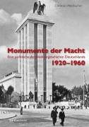 Monumente der Macht - Eine politische Architekturgeschichte Deutschlands 1920-1960