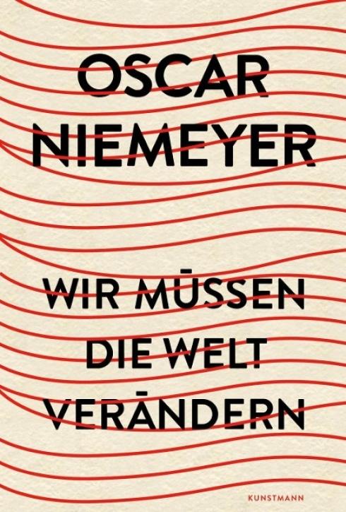 Oscar Niemeyer - Wir müssen die Welt verändern
