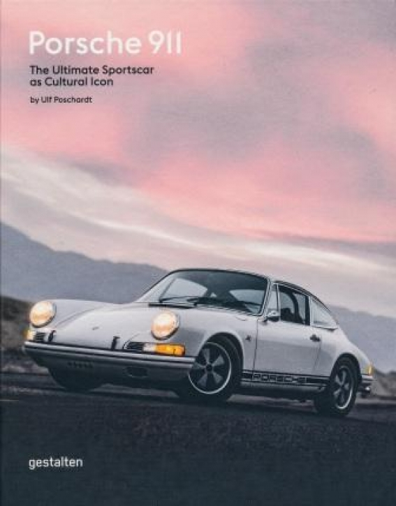 Porsche 911 - The Ultimate Sportscar as Cultural Icon