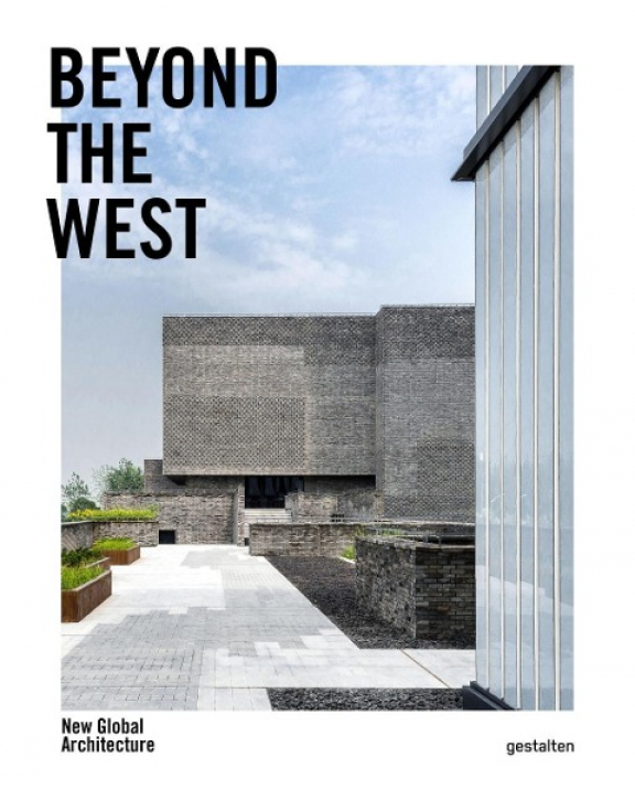 Beyond the West - New Global Architecture
