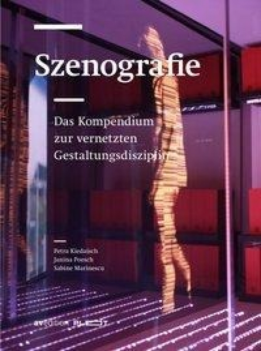 Szenografie - Das Kompendium zur vernetzten Gestaltungsdisziplin