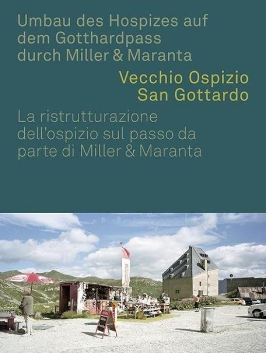 Umbau des Hospizes auf dem Gotthardpass durch Miller & Maranta